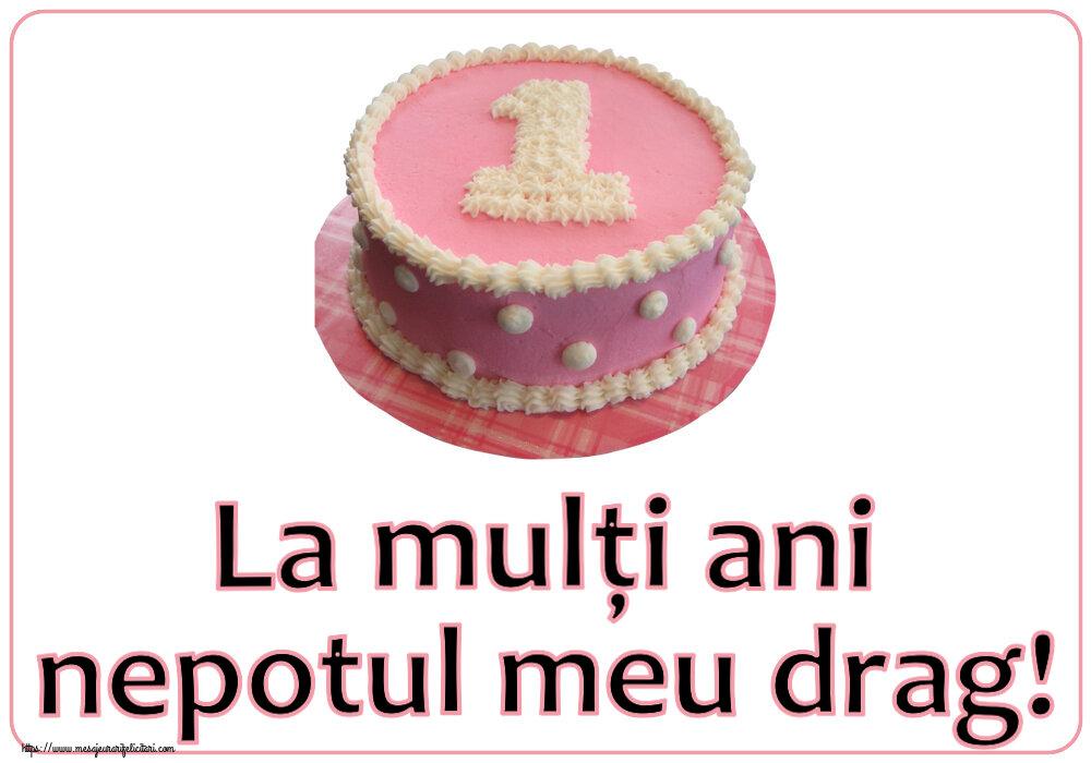 Felicitari aniversare Pentru Copii - La mulți ani nepotul meu drag! ~ Tort 1 an