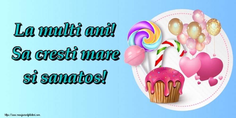 Felicitari aniversare Pentru Copii - La multi ani! Sa cresti mare si sanatos!