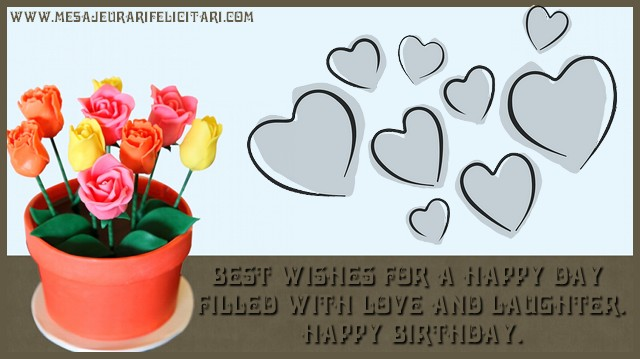 Felicitari Aniversare in limba Engleza - Best wishes for a happy day filled with love and laughter. Happy Birthday.
