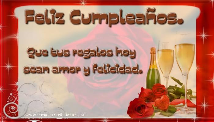 Felicitari Aniversare in limba Spaniola - ¡Feliz cumpleaños! Que tus regalos hoy sean amor y felicidad.