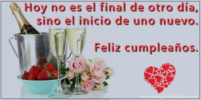Felicitari Aniversare in limba Spaniola - Hoy no es el final de otro día, sino el inicio de uno nuevo. Feliz cumpleaños.