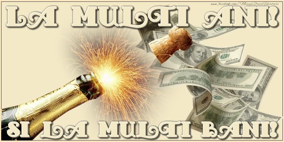 Felicitari aniversare De La Multi Ani - La multi ani! Si la multi bani!