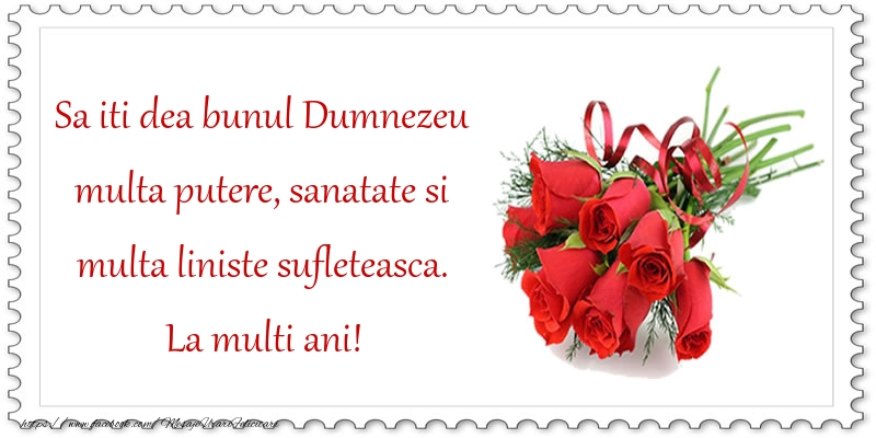 Felicitari aniversare De La Multi Ani - Sa iti dea bunul Dumnezeu multa putere
