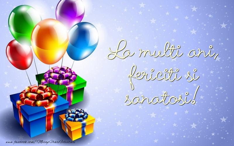 Felicitari aniversare De La Multi Ani - La multi ani, fericiti si sanatosi!