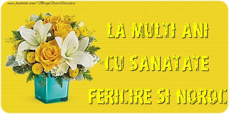 Felicitari aniversare De La Multi Ani - La multi ani cu sanatate, fericire si noroc!