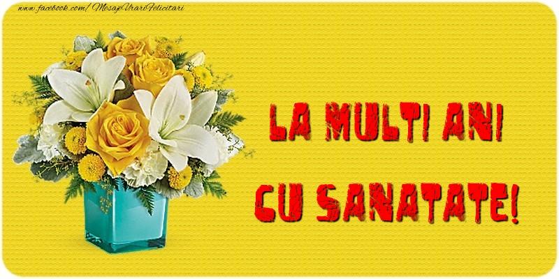 Felicitari aniversare De La Multi Ani - La multi ani cu sanatate!