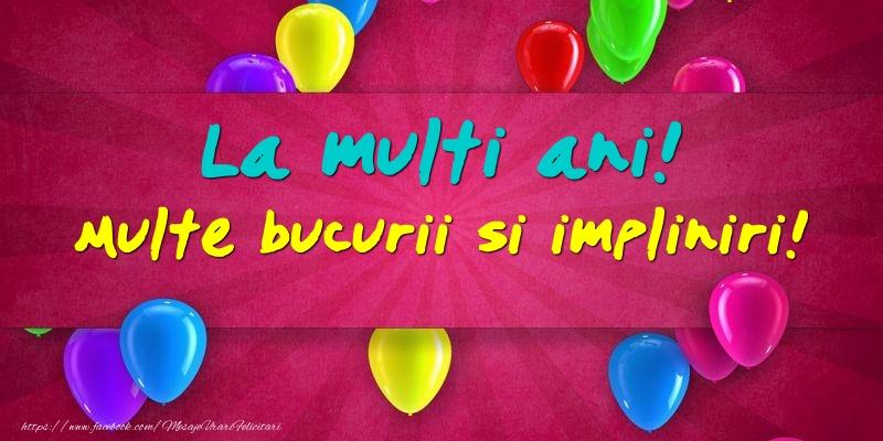 Felicitari aniversare De La Multi Ani - La multi ani! Multe bucurii si impliniri!