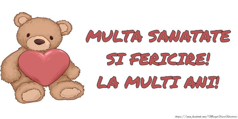 Felicitari aniversare De La Multi Ani - MULTA SANATATE SI FERICIRE! LA MULTI ANI!