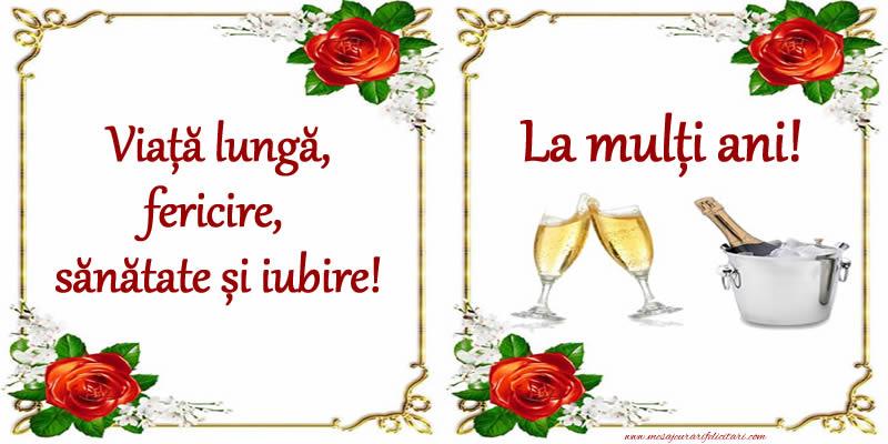 Felicitari aniversare De La Multi Ani - Viață lungă, fericire, sănătate și iubire! La mulți ani!