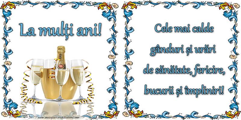 Felicitari aniversare De La Multi Ani - La mulți ani! Cele mai calde gânduri și urări de sănătate, fericire, bucurii și impliniri!