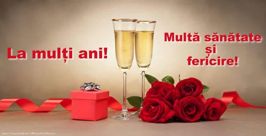 Felicitari aniversare De La Multi Ani - La mulți ani! Multă sănătate și fericire!