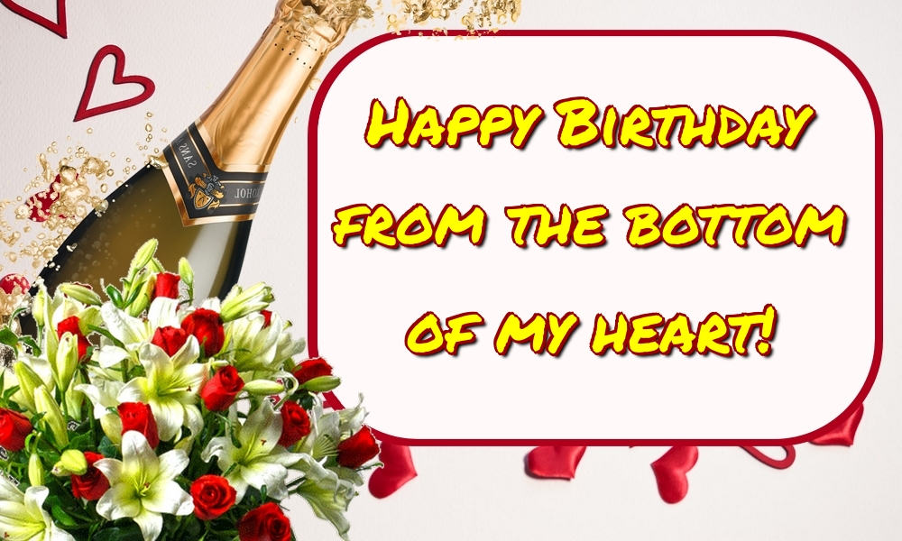 Felicitari Aniversare in limba Engleza - Happy Birthday from the bottom of my heart!