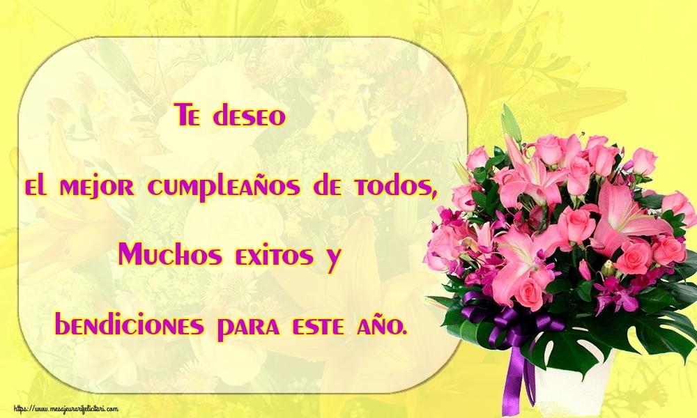 Felicitari Aniversare in limba Spaniola - Te deseo el mejor cumpleaños de todos, Muchos exitos y bendiciones para este año.
