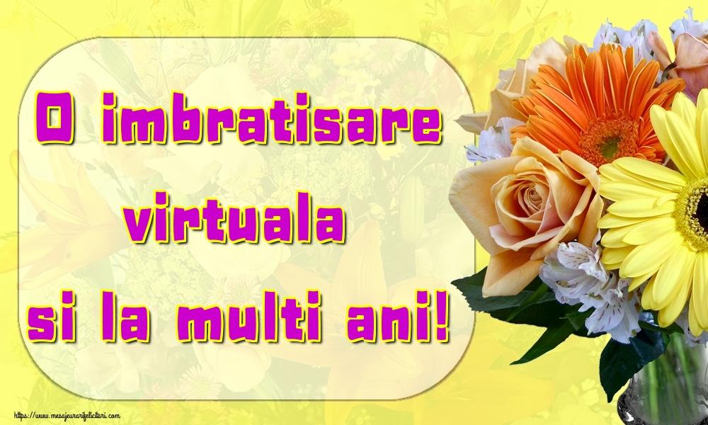 Felicitari aniversare De La Multi Ani - O imbratisare virtuala si la multi ani!