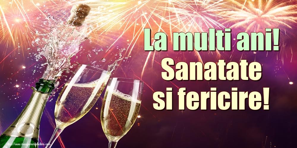 Felicitari aniversare De La Multi Ani - La multi ani! Sanatate si fericire!