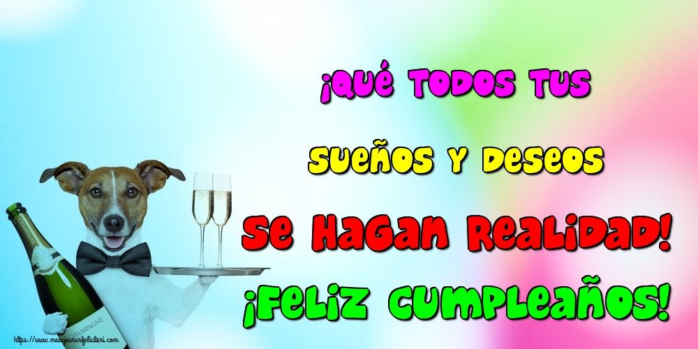 Felicitari Aniversare in limba Spaniola - ¡Qué todos tus sueños y deseos se hagan realidad! ¡Feliz Cumpleaños!