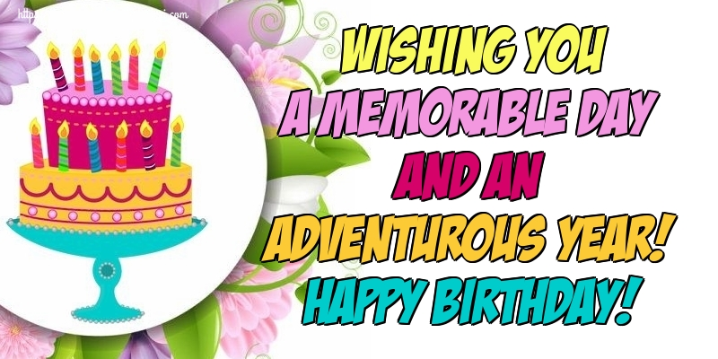 Felicitari Aniversare in limba Engleza - Wishing you a memorable day and an adventurous year! Happy Birthday!