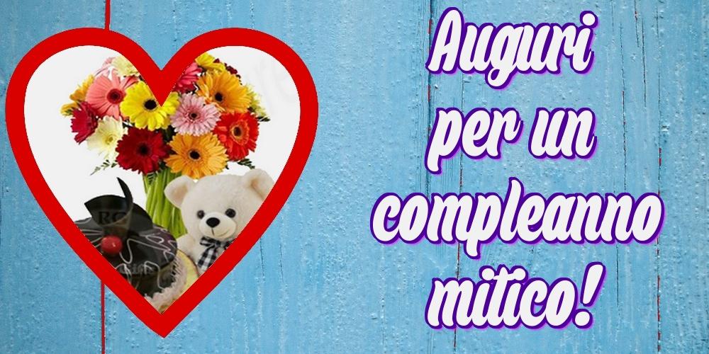 Felicitari Aniversare in limba Italiana - Auguri per un compleanno mitico!
