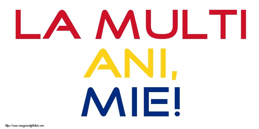 Felicitari aniversare De La Multi Ani - La multi ani, MIE!