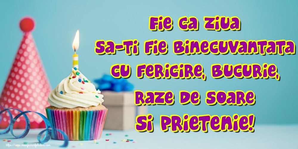 Felicitari aniversare De La Multi Ani - Fie ca ziua sa-ti fie binecuvantata cu fericire, bucurie, raze de soare si prietenie!