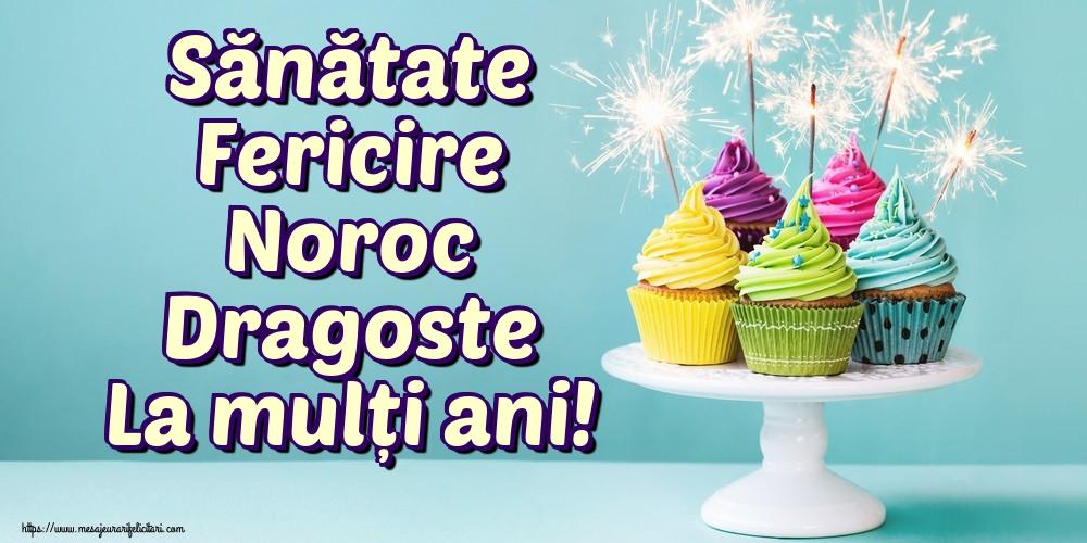 Felicitari aniversare De La Multi Ani - Sănătate Fericire Noroc Dragoste La mulți ani!