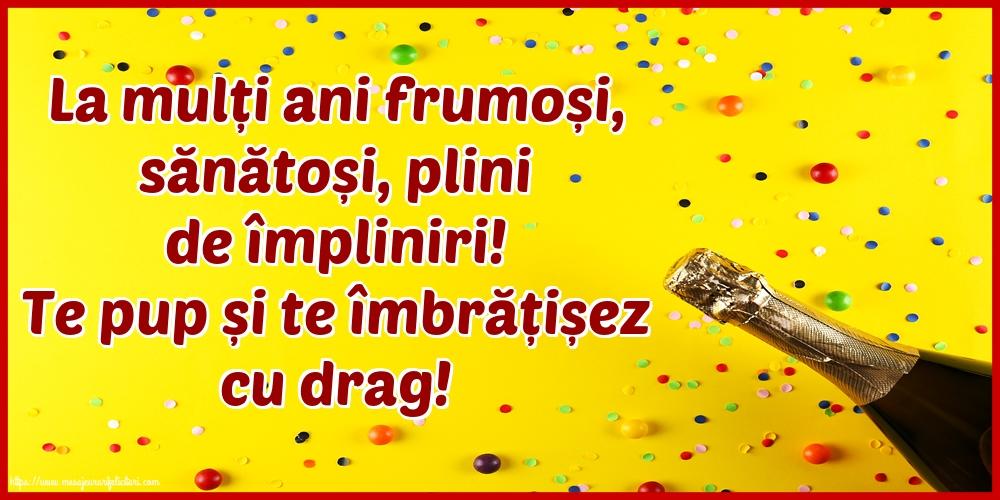 Felicitari aniversare De La Multi Ani - La mulți ani frumoși, sănătoși, plini de împliniri!
