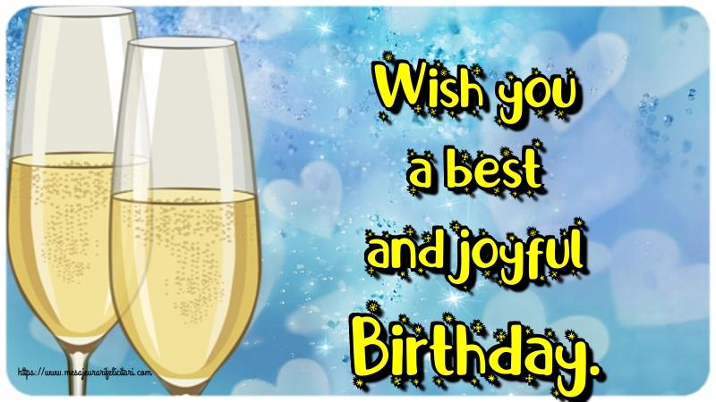 Felicitari Aniversare in limba Engleza - Wish you a best and joyful Birthday.