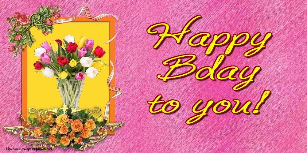 Felicitari Aniversare in limba Engleza - Happy Bday to you!