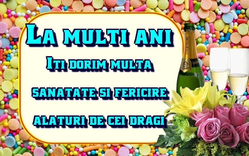 Felicitari aniversare De La Multi Ani - La multi ani! Iti dorim multa sanatate si fericire alaturi de cei dragi.