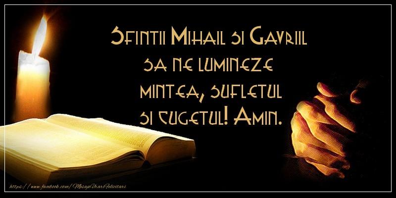 Felicitari aniversare De Sfintii Mihail si Gavril - Sfintii Mihail si Gavriil sa ne lumineze  mintea, sufletul si cugetul! Amin.