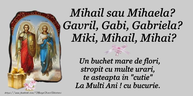Felicitari aniversare De Sfintii Mihail si Gavril - Un buchet mare de flori, stropit cu multe urari te astepta in cutie La multi ani! cu bucurie.