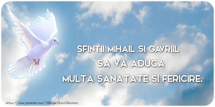Felicitari aniversare De Sfintii Mihail si Gavril - Sfintii Mihail si Gavriil sa va aduca  multa sanatate si fericire.