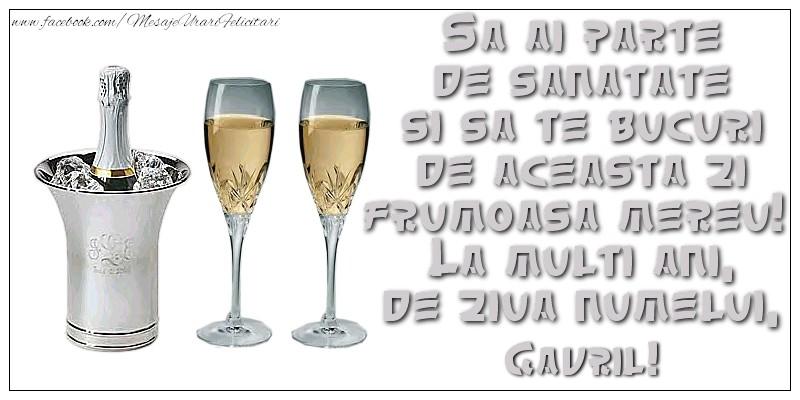 Felicitari aniversare De Sfintii Mihail si Gavril - Sa ai parte de sanatate si sa te bucuri de aceasta zi frumoasa mereu!  La multi ani, de ziua numelui, Gavril