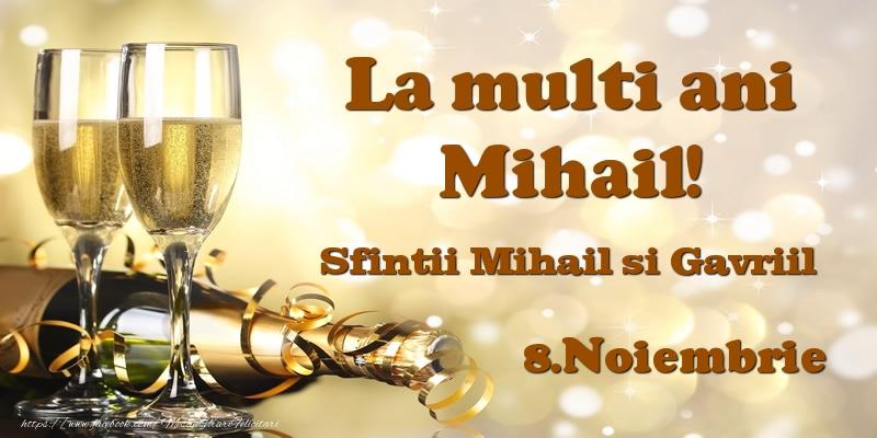 Felicitari aniversare De Sfintii Mihail si Gavril - 8.Noiembrie Sfintii Mihail si Gavriil La multi ani, Mihail!
