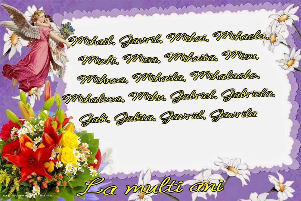 Felicitari aniversare De Sfintii Mihail si Gavril - La multi ani, Mihail, Gavril, Mihai, Mihaela, Michi, Mişa, Mihăiţă, Mişu, Mihnea, Mihăilă, Mihalache, Mihalcea, Mihu, Gabriel, Gabriela, Gabi, Gabiță, Gavriil, Gavrilă