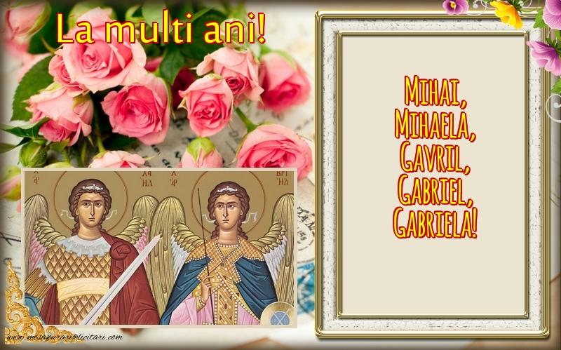 Felicitari aniversare De Sfintii Mihail si Gavril - La multi ani Mihai, Mihaela, Gavril, Gabriel, Gabriela!