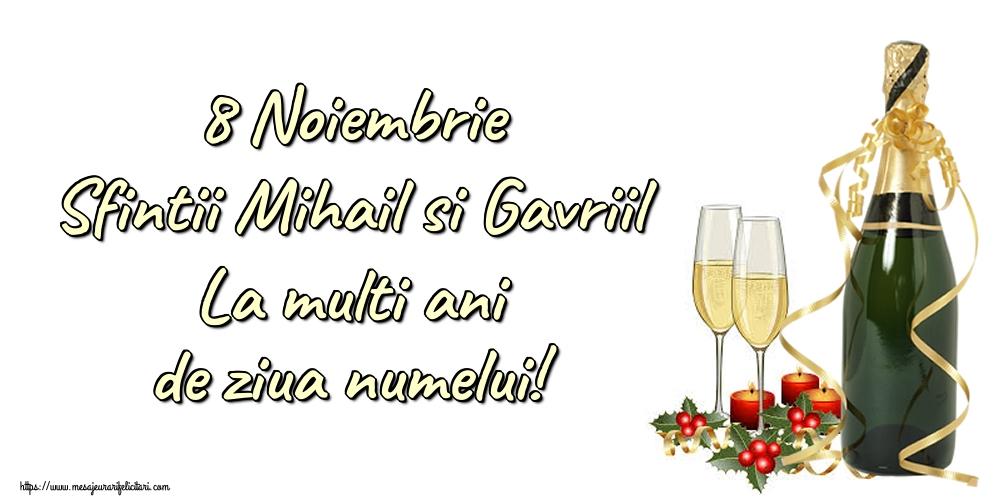 Felicitari aniversare De Sfintii Mihail si Gavril - 8 Noiembrie Sfintii Mihail si Gavriil La multi ani de ziua numelui!