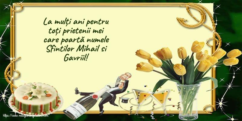 Felicitari aniversare De Sfintii Mihail si Gavril - La mulți ani de Sfintii Mihail si Gavriil!