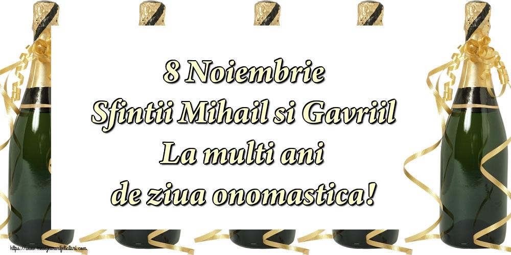 Felicitari aniversare De Sfintii Mihail si Gavril - 8 Noiembrie Sfintii Mihail si Gavriil La multi ani de ziua onomastica!