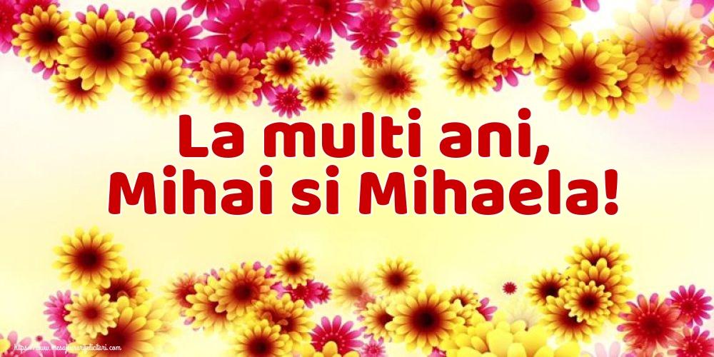 Felicitari aniversare De Sfintii Mihail si Gavril - La multi ani, Mihai si Mihaela!