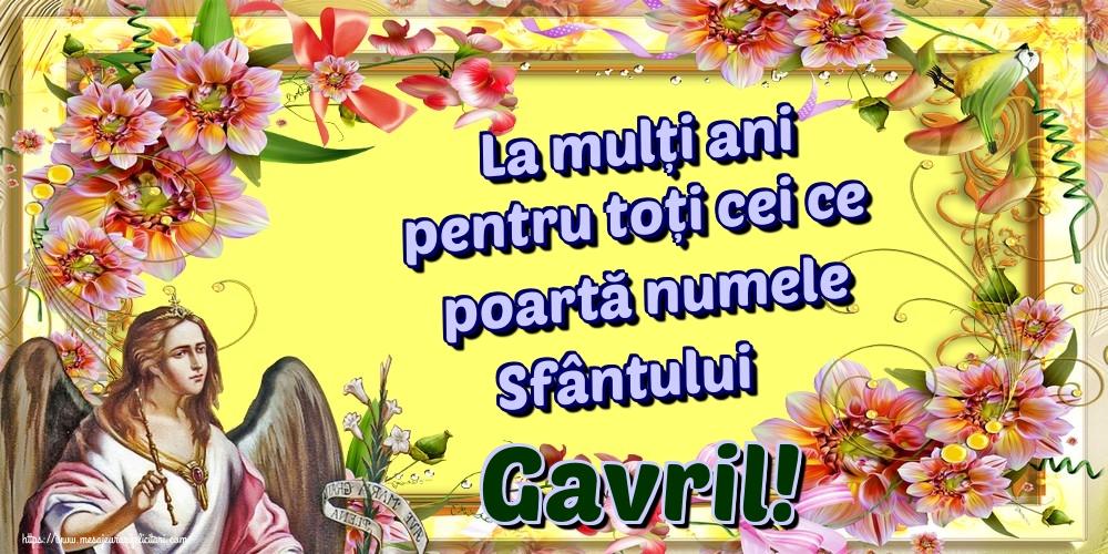 Felicitari aniversare De Sfintii Mihail si Gavril - La mulți ani pentru toți cei ce poartă numele Sfântului Gavril!