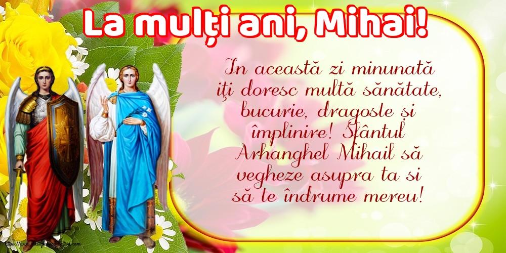 Felicitari aniversare De Sfintii Mihail si Gavril - La mulți ani, Mihai!