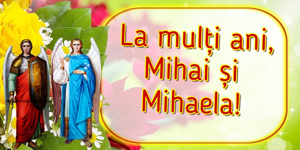 Felicitari aniversare De Sfintii Mihail si Gavril - La mulți ani, Mihai și Mihaela!