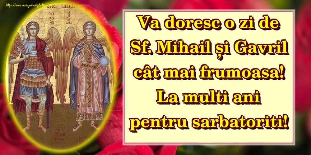 Felicitari aniversare De Sfintii Mihail si Gavril - Va doresc o zi de Sf. Mihail și Gavril cât mai frumoasa! La multi ani pentru sarbatoriti!