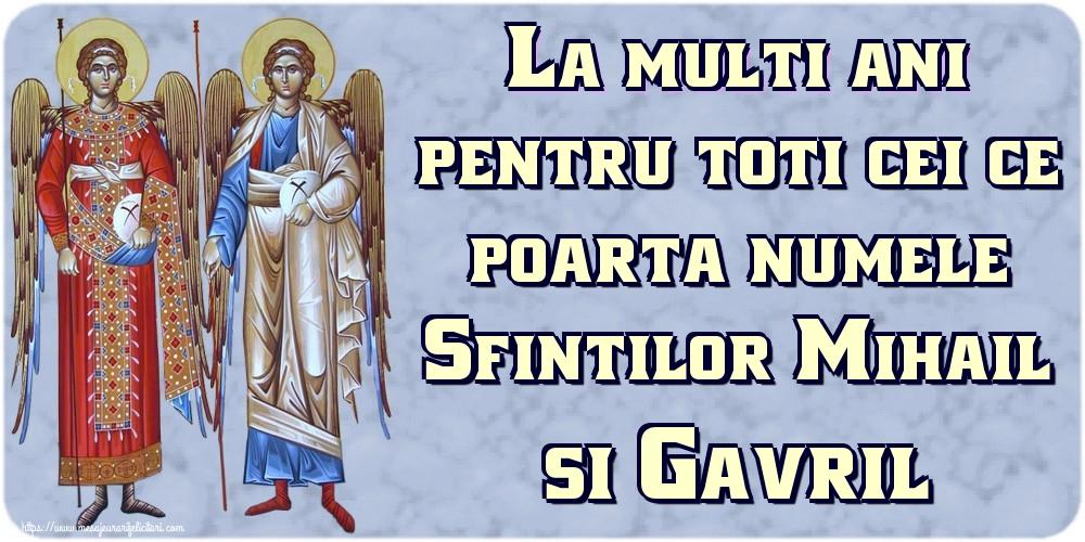 Felicitari aniversare De Sfintii Mihail si Gavril - La multi ani pentru toti cei ce poarta numele Sfintilor Mihail si Gavril