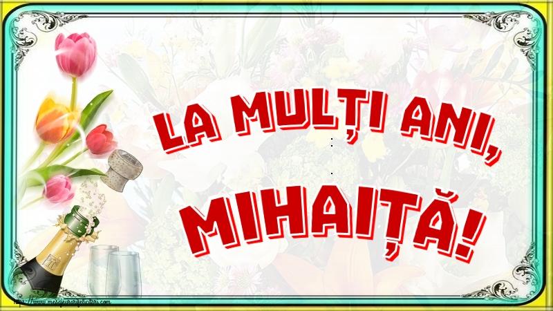 Felicitari aniversare De Sfintii Mihail si Gavril - La mulți ani, Mihaiță!