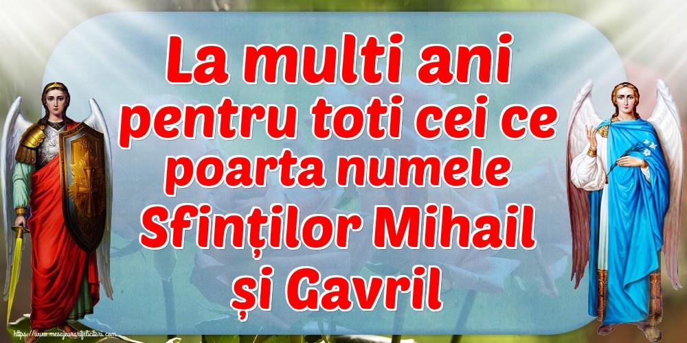Felicitari aniversare De Sfintii Mihail si Gavril - La multi ani pentru toti cei ce poarta numele Sfinților Mihail și Gavril