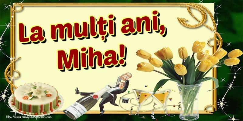 Felicitari aniversare De Sfintii Mihail si Gavril - La mulți ani, Miha!