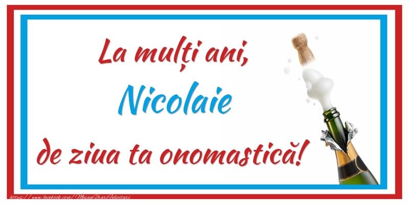 Felicitari aniversare De Sfantul Nicolae - La mulți ani, Nicolaie de ziua ta onomastică!