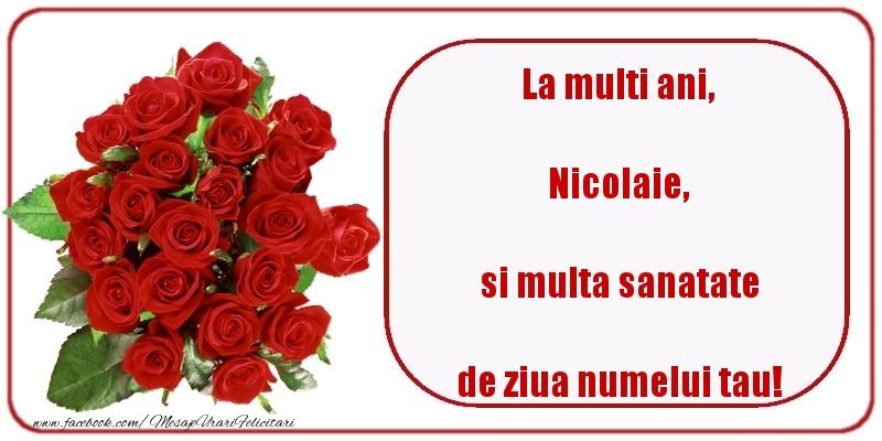 Felicitari aniversare De Sfantul Nicolae - La multi ani, si multa sanatate de ziua numelui tau! Nicolaie
